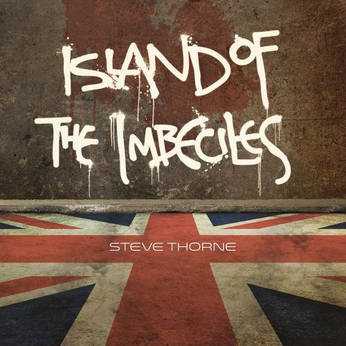Island of the imbeciles - STEVE THORNE